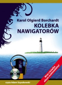 """Karol Olgierd Borchardt """"Kolebka nawigatorów"""""""