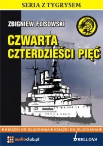 """Zbigniew Flisowski """"Czwarta czterdziesci pięć"""" opowieść"""