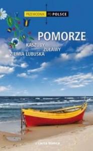 """""""Przewodnik po Polsce Pomorze Kaszuby, Żuławy, Ziemia Lubuska"""""""
