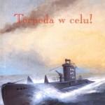 """Bolesław Romanowski """"Torpeda w celu"""""""